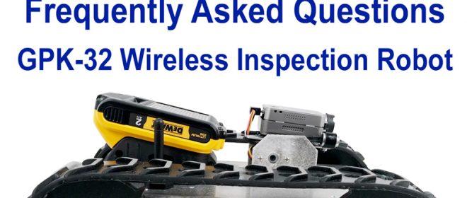 FAQ's: Wireless Inspection Robot GPK-32